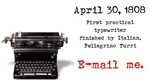 April 30, 1808, first practical typewriter?