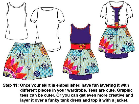 Layer your skirt with a tank or a tee shirt or have even more fun getting very funky and creative.