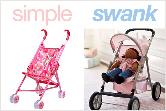 The same goes for doll buggies, too. Simple: Babies R Us has a hot-pink,